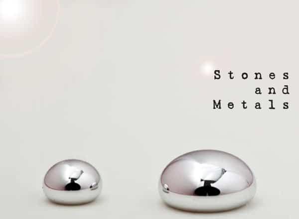 Stones and Metals